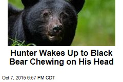 Hunter Wakes Up to Black Bear Chewing on His Head