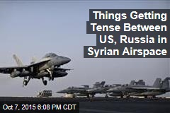 Things Getting Tense Between US, Russia in Syrian Airspace