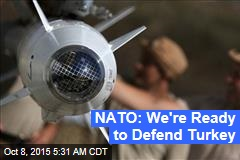 NATO: We're Ready to Defend Turkey