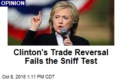 Clinton's Trade Reversal Fails the Sniff Test