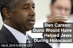 Ben Carson: Guns Would Have Helped Jews During Holocaust