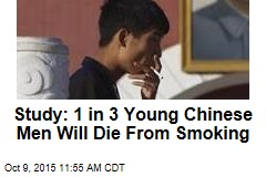 Study: 1 in 3 Young Chinese Men Will Die From Smoking