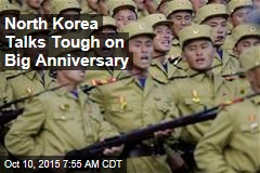 North Korea Talks Tough on Big Anniversary