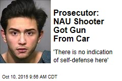 Prosecutor: NAU Shooter Got Gun From Car