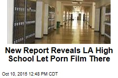 New Report Reveals LA High School Let Porno Film There