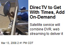 DirecTV to Get With Times, Add On-Demand