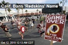 Calif. Bans 'Redskins' Name