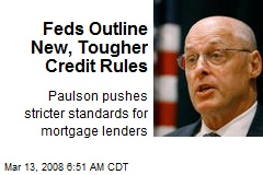 Feds Outline New, Tougher Credit Rules