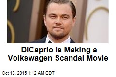 DiCaprio Is Making a Volkswagen Scandal Movie