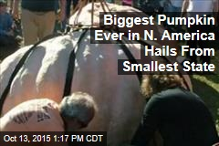 Biggest Pumpkin Ever in N. America Hails From Smallest State
