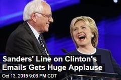 Sanders' Line on Clinton's Emails Gets Huge Applause