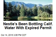 Nestle's Been Bottling Calif. Water With Expired Permit