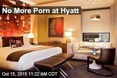 No More Porn at Hyatt
