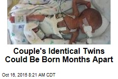 Couple's Identical Twins Could Be Born Months Apart