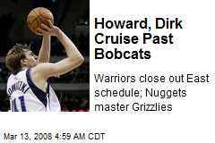 Howard, Dirk Cruise Past Bobcats