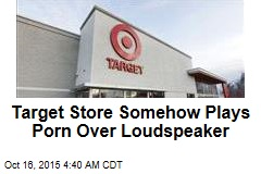 Porn Soundtrack Shocks Target Shoppers
