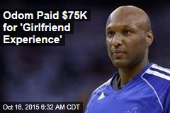 Odom Paid $75K for 'Girlfriend Experience'