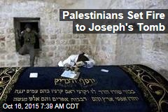 Palestinians Set Fire to Joseph's Tomb