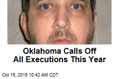 Oklahoma Calls Off All Executions This Year