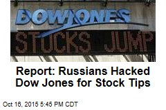 Report: Russians Hacked Dow Jones for Stock Tips