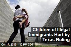Children of Illegal Immigrants Hurt by Texas Ruling