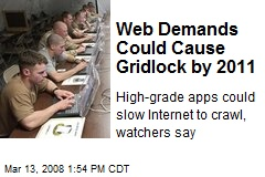 Web Demands Could Cause Gridlock by 2011
