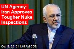 UN Agency: Iran Approves Tougher Nuke Inspections