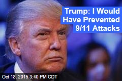 Trump: I Would Have Prevented 9/11 Attacks