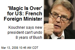 'Magic Is Over' for US: French Foreign Minister