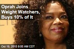 Oprah Joins Weight Watchers, Buys 10% of It
