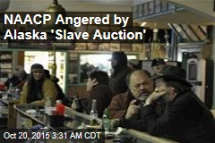 NAACP Angered by Alaska 'Slave Auction'