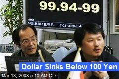 Dollar Sinks Below 100 Yen