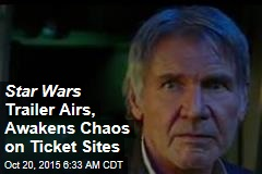 Star Wars Trailer Airs, Awakens Chaos on Ticket Sites