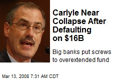 Carlyle Near Collapse After Defaulting on $16B