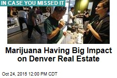 Marijuana Having Big Impact on Denver Real Estate