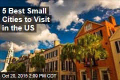 5 Best Small Cities to Visit in the US