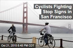 Cyclists Fighting Stop Signs in San Francisco