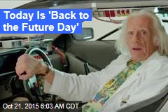 Today Is 'Back to the Future Day'
