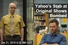 Yahoo's Stab at Original Shows Bombed