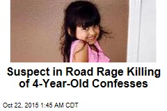 Suspect in Road Rage Killing of 4-Year-Old Confesses