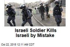 Israeli Soldier Kills Israeli by Mistake