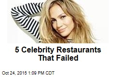 5 Celebrity Restaurants That Failed
