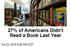 27% of Americans Didn't Read a Book Last Year
