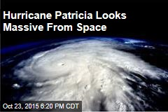 Hurricane Patricia Looks Massive From Space