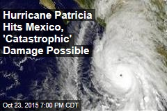 Hurricane Patricia Hits Mexico, 'Catastrophic' Damage Possible