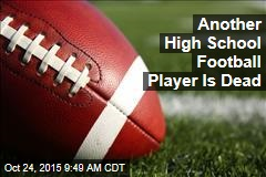 Another High- School Football Player Is Dead