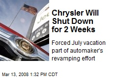 Chrysler Will Shut Down for 2 Weeks