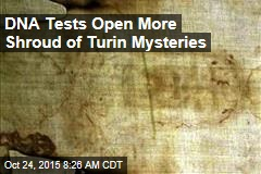 DNA Tests Open More Shroud of Turin Mysteries