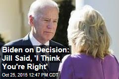 Biden on Decision: Jill Said, 'I Think You're Right'