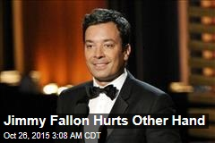 Jimmy Fallon Hurts Other Hand